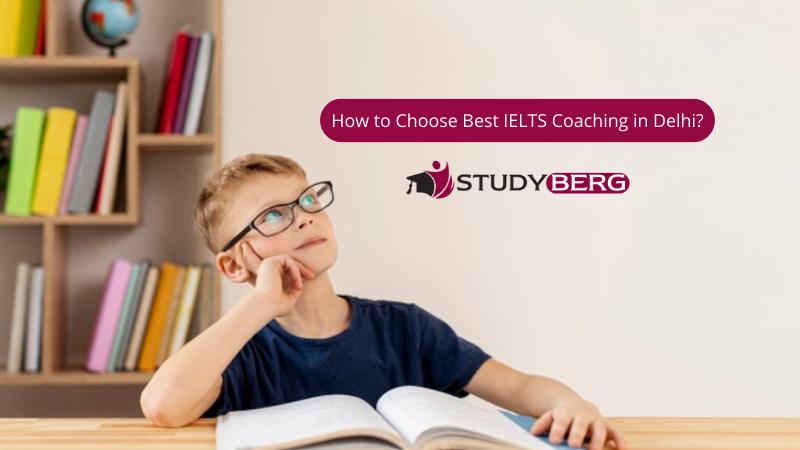 How to Choose Best IELTS Coaching in Delhi